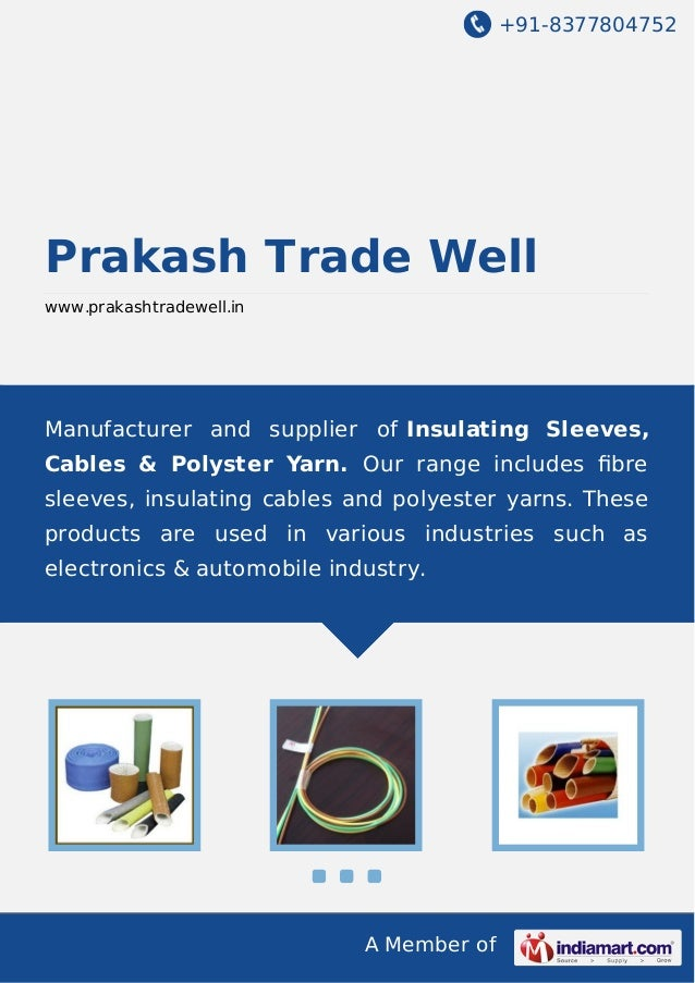 +91-8377804752  Prakash Trade Well www.prakashtradewell.in  Manufacturer and supplier of Insulating Sleeves, Cables & Poly...