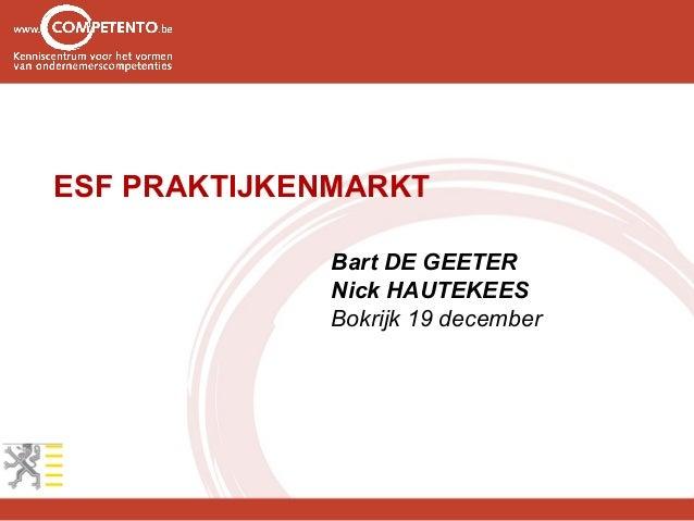 ESF PRAKTIJKENMARKT             Bart DE GEETER             Nick HAUTEKEES             Bokrijk 19 december