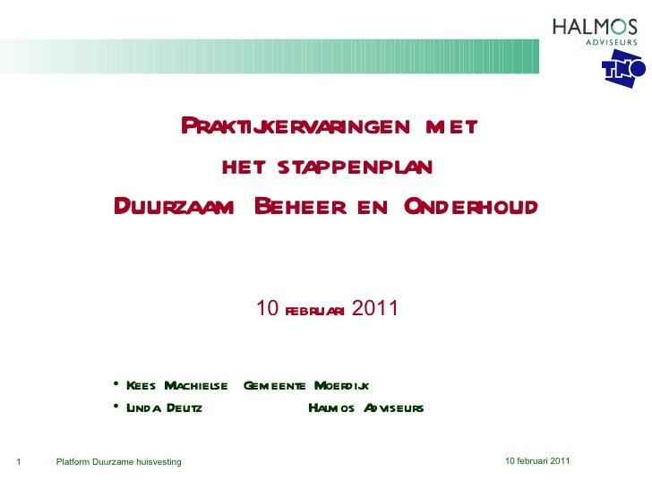Praktijkervaringen met het stappenplan Duurzaam Beheer en Onderhoud <ul><li>Kees Machielse Gemeente Moerdijk </li></ul><ul...