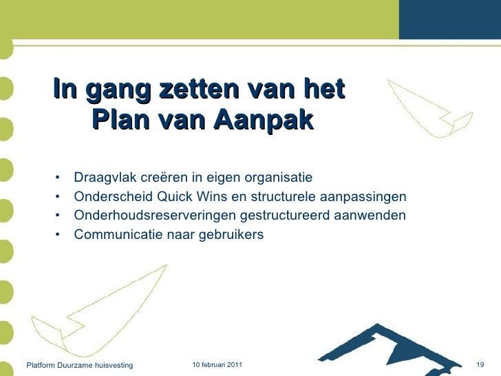 In gang zetten van het  Plan van Aanpak <ul><li>Draagvlak creëren in eigen organisatie </li></ul><ul><li>Onderscheid Quick...
