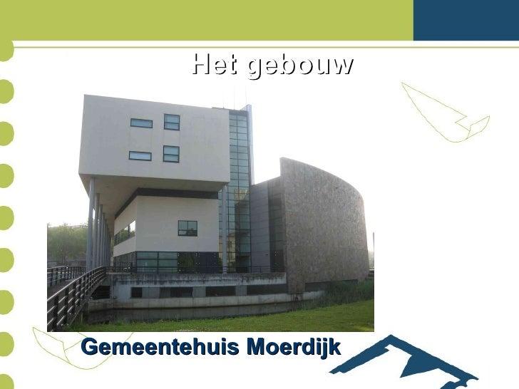 Het gebouw Afdeling RMO Gemeentehuis Moerdijk