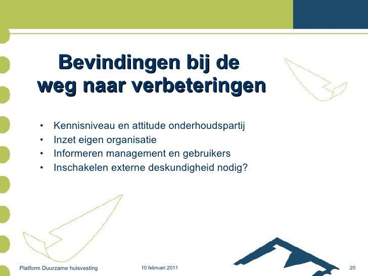 Bevindingen bij de  weg naar verbeteringen <ul><li>Kennisniveau en attitude onderhoudspartij </li></ul><ul><li>Inzet eigen...