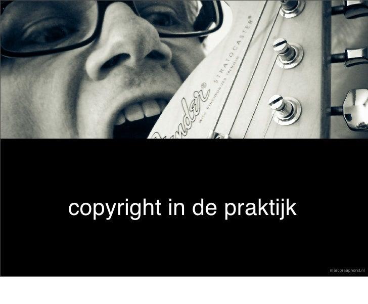 copyright in de praktijk                             marcoraaphorst.nl