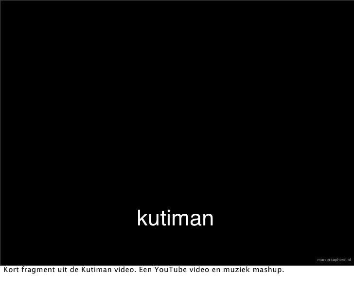 kutiman                                                                           marcoraaphorst.nl  Kort fragment uit de ...