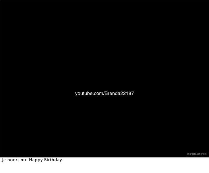 youtube.com/Brenda22187                                                              marcoraaphorst.nl  Je hoort nu: Happy...