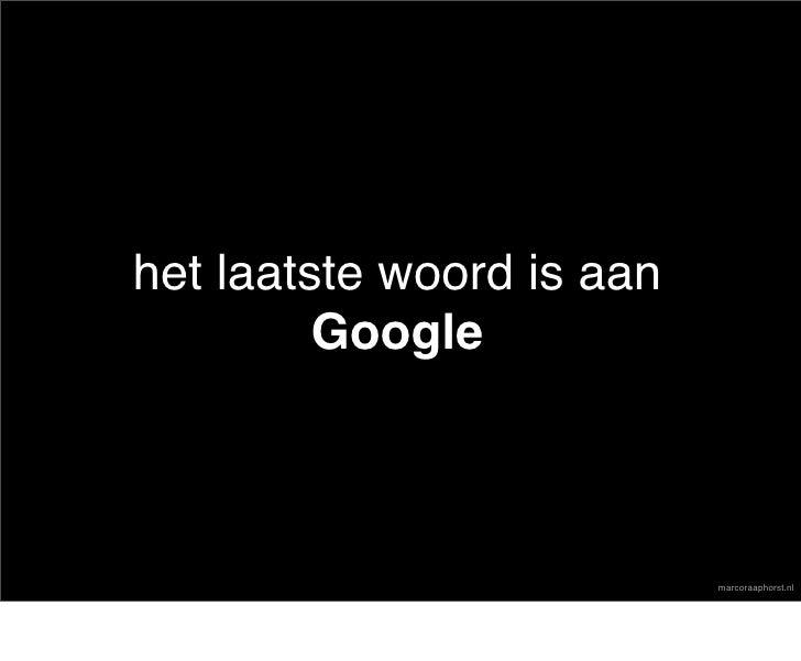 het laatste woord is aan          Google                               marcoraaphorst.nl