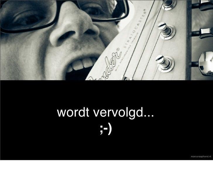 wordt vervolgd...        ;-)                     marcoraaphorst.nl