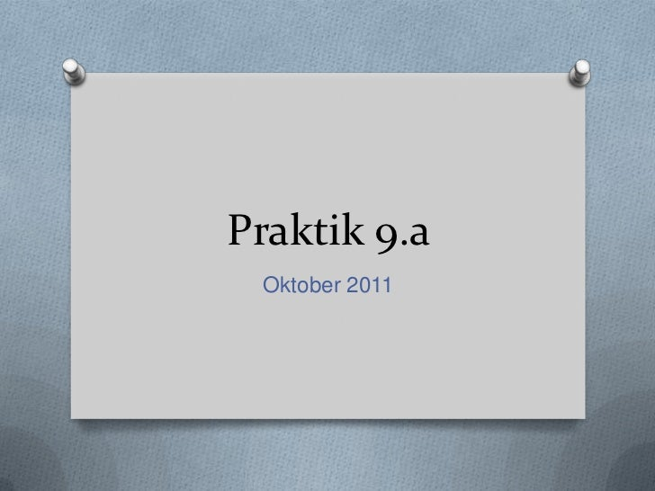 Praktik 9.a Oktober 2011
