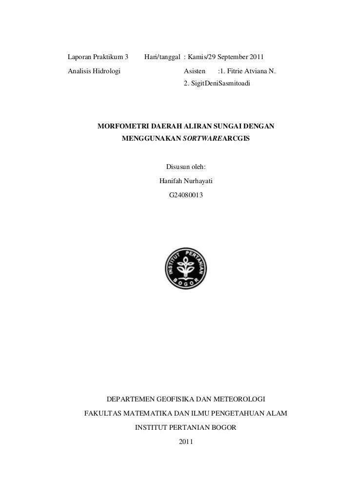 Laporan Praktikum 3      Hari/tanggal : Kamis/29 September 2011Analisis Hidrologi                   Asisten     :1. Fitrie...