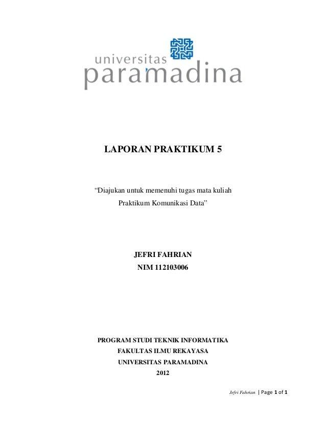 "LAPORAN PRAKTIKUM 5 ""Diajukan untuk memenuhi tugas mata kuliah Praktikum Komunikasi Data"" JEFRI FAHRIAN NIM 112103006 PROG..."