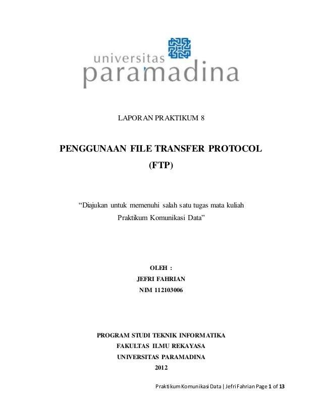 "PraktikumKomunikasi Data Jefri FahrianPage 1 of 13 LAPORAN PRAKTIKUM 8 PENGGUNAAN FILE TRANSFER PROTOCOL (FTP) ""Diajukan u..."