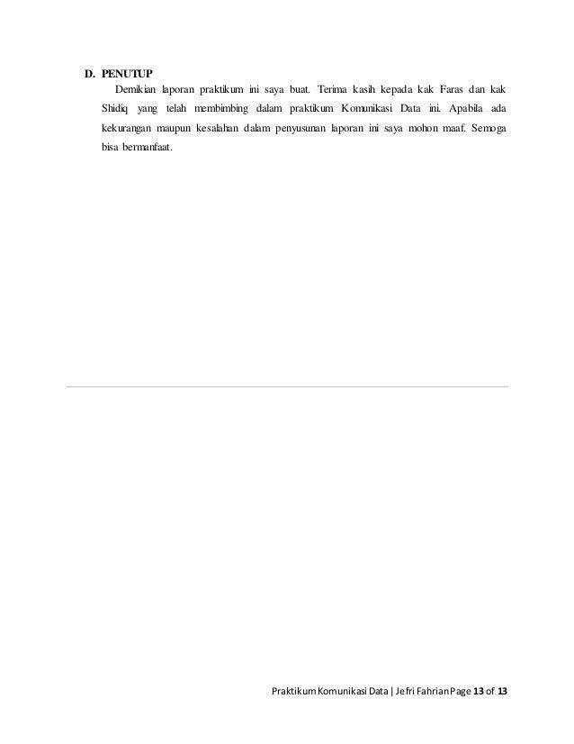 PraktikumKomunikasi Data Jefri FahrianPage 13 of 13 D. PENUTUP Demikian laporan praktikum ini saya buat. Terima kasih kepa...