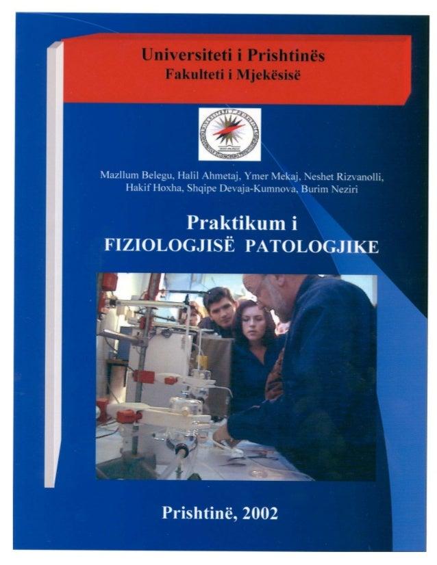Parathënie Në rrugën e gjatë të ngritjes dhe edukimit të studentëve të mjekësisë, Fiziologjia Patologjike, pjesa e saj pra...