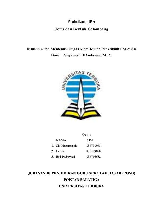 Praktikum IPA Jenis dan Bentuk Gelombang Disusun Guna Memenuhi Tugas Mata Kuliah Praktikum IPA di SD Dosen Pengampu : HAnd...
