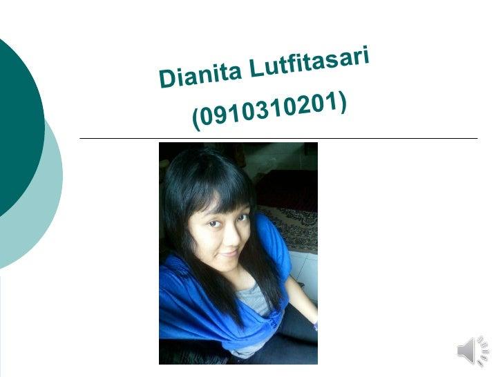 Dianita Lutfitasari (0910310201)