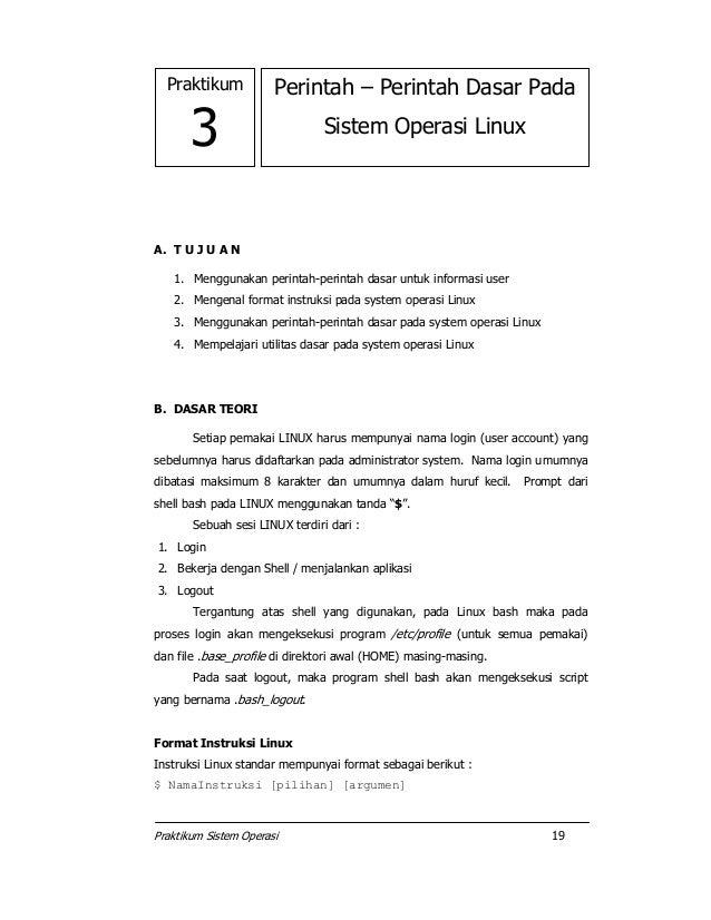 Praktikum Sistem Operasi 19 A. T U J U A N 1. Menggunakan perintah-perintah dasar untuk informasi user 2. Mengenal format ...