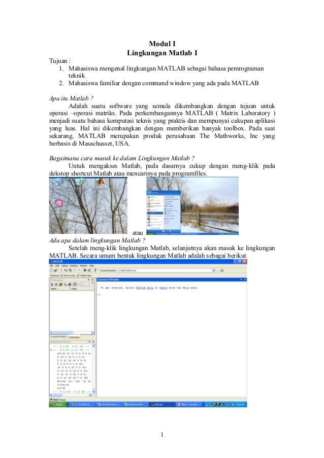 Modul I Lingkungan Matlab I Tujuan : 1. Mahasiswa mengenal lingkungan MATLAB sebagai bahasa pemrograman teknik 2. Mahasisw...