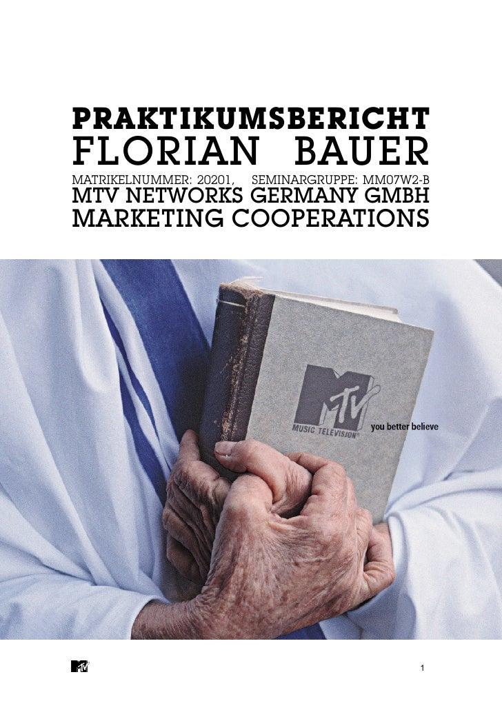 PRAKTIKUMSBERICHTFLORIAN BAUERMATRIKELNUMMER: 20201,   SEMINARGRUPPE: MM07W2-BMTV NETWORKS GERMANY GMBHMARKETING COOPERATI...