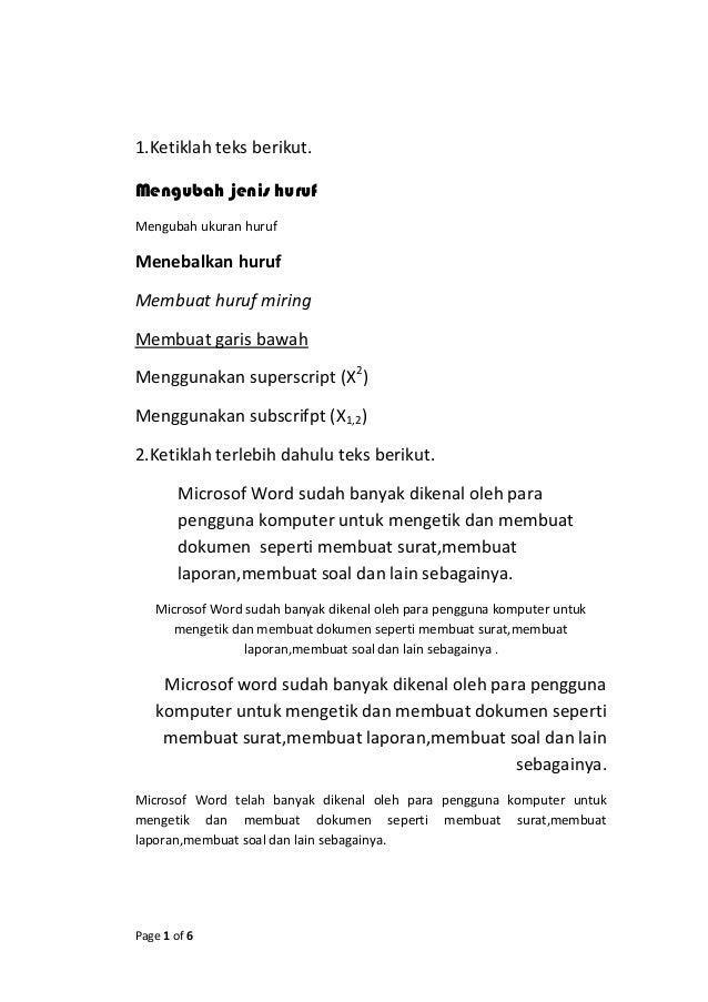 Page 1 of 6 1.Ketiklah teks berikut. Mengubah jenis huruf Mengubah ukuran huruf Menebalkan huruf Membuat huruf miring Memb...