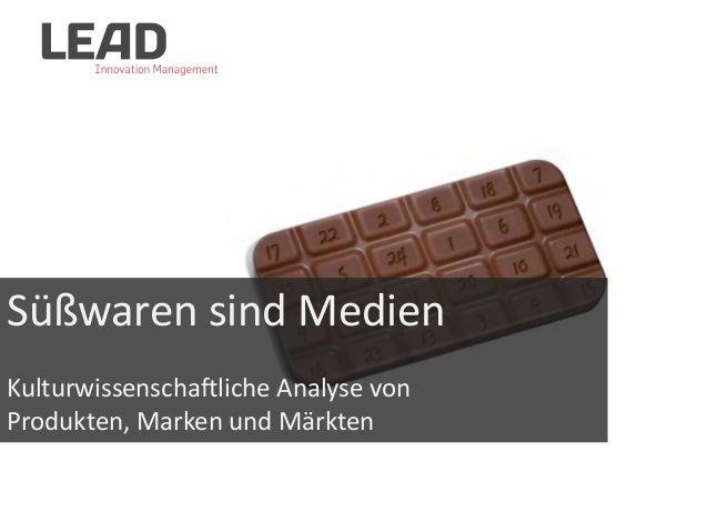 Süßwaren sind Medien Kulturwissenschaftliche Analyse von Produkten, Marken und Märkten
