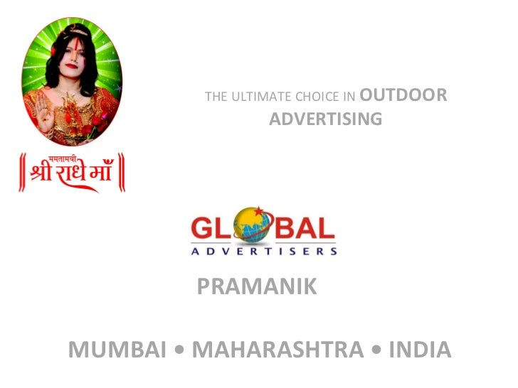 PRAMANIK    MUMBAI • MAHARASHTRA • INDIA THE ULTIMATE CHOICE IN  OUTDOOR ADVERTISING