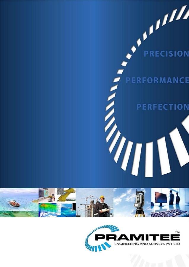 About PRAMITEE PRAMITEE ENGINEERING & SURVEYS PVT. LTD. (PESPL) is a company based in India providing surveying solutions,...