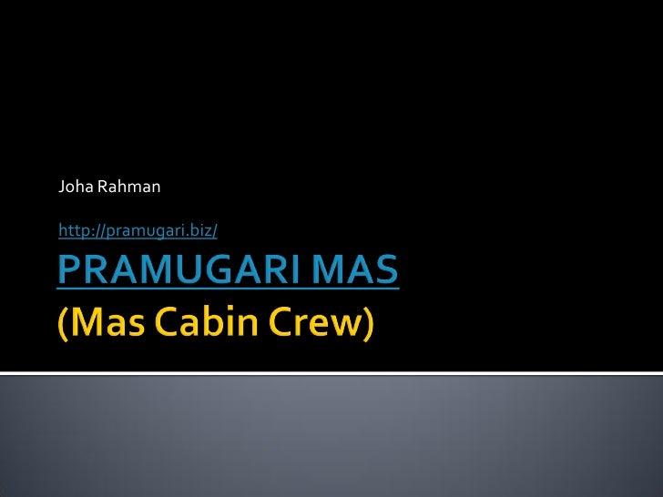 Joha Rahman  http://pramugari.biz/