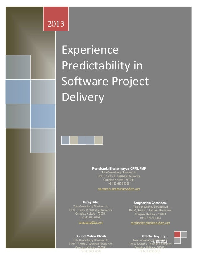 Experience Predictability in Software Project Delivery 2013 TCS 6/18/2013 Pranabendu Bhattacharyya, CFPS, PMP Tata Consult...