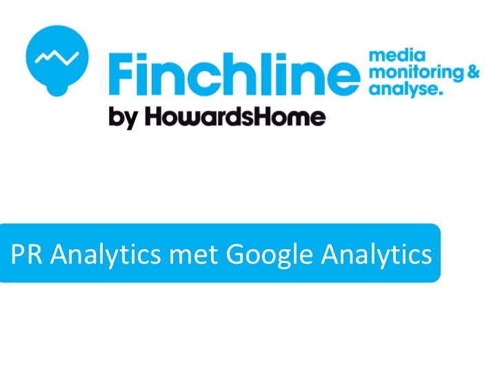 PR AnalyticsFinchLine             met Google Analytics