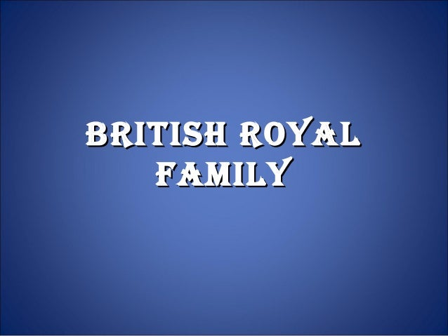 British royalBritish royal FamilyFamily