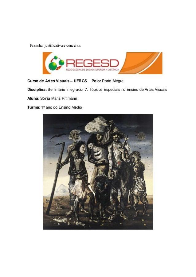 Prancha: justificativa e conceitosCurso de Artes Visuais – UFRGS        Polo: Porto AlegreDisciplina: Seminário Integrador...