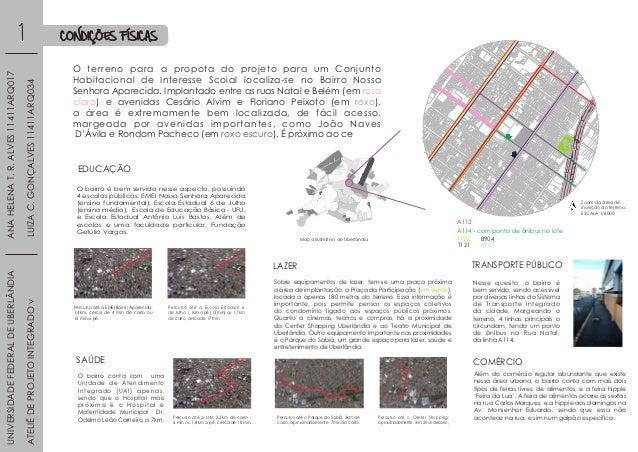 CONDIÇÕES FÍSICAS O terreno para a propota do projeto para um Conjunto Habitacional de Interesse Scoial localiza-se no Bai...