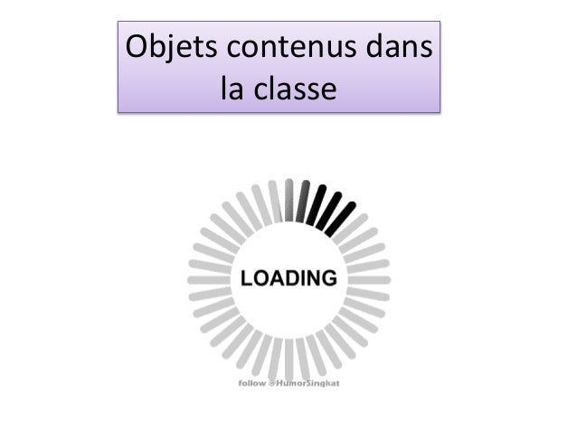 Objets contenus dans  la classe