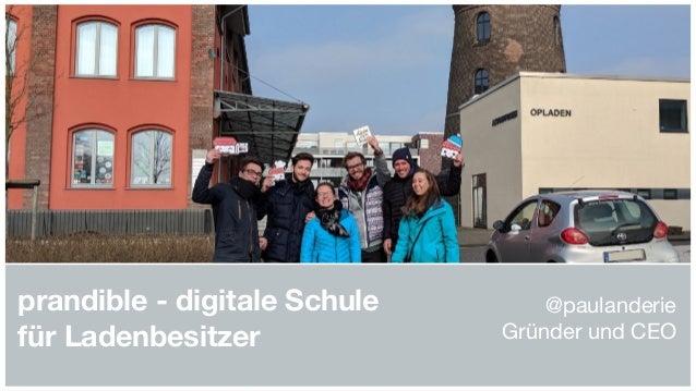prandible - digitale Schule für Ladenbesitzer @paulanderie  Gründer und CEO