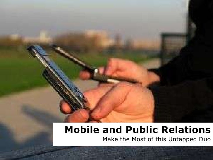 Mobile and Public Relations<br />Make the Most of this Untapped Duo<br />