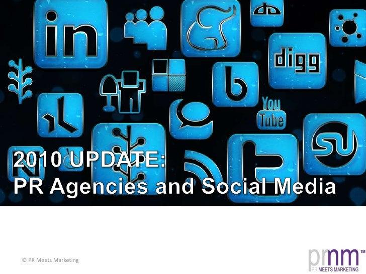 2010 UPDATE:PR Agencies and Social Media<br />