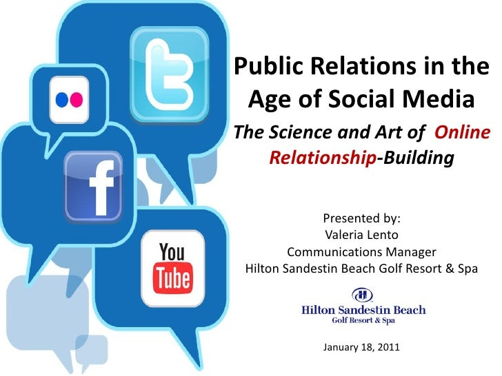 Public Relations in the Age of Social MediaThe Science and Art of Online    Relationship-Building              Presented b...
