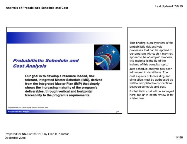 Analysis of Probabilistic Schedule and Cost Last Updated: 7/8/19 1/186 This briefing is an overview of the probabilistic r...