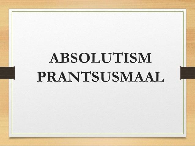 ABSOLUTISM PRANTSUSMAAL