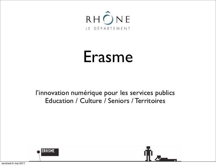 Erasme                      l'innovation numérique pour les services publics                          Education / Culture ...