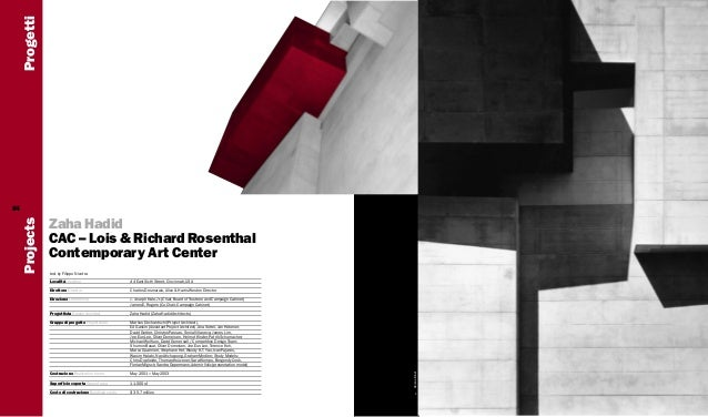 Progetti Zaha Hadid CAC – Lois & Richard Rosenthal Contemporary Art Center text by Filippo Nicotra Località Location  44 E...