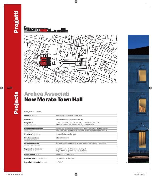 Progetti Projects  134  Archea Associati New Merate Town Hall text by Patrizia Valandro Località Location Cliente Client  ...