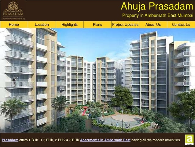 Home Prasadam offers 1 BHK, 1.5 BHK, 2 BHK & 3 BHK Apartments in Ambernath East having all the modern amenities. Location ...