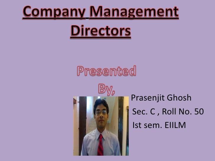 CompanyManagement Directors<br />PresentedBy,<br />PrasenjitGhosh<br />                                                   ...