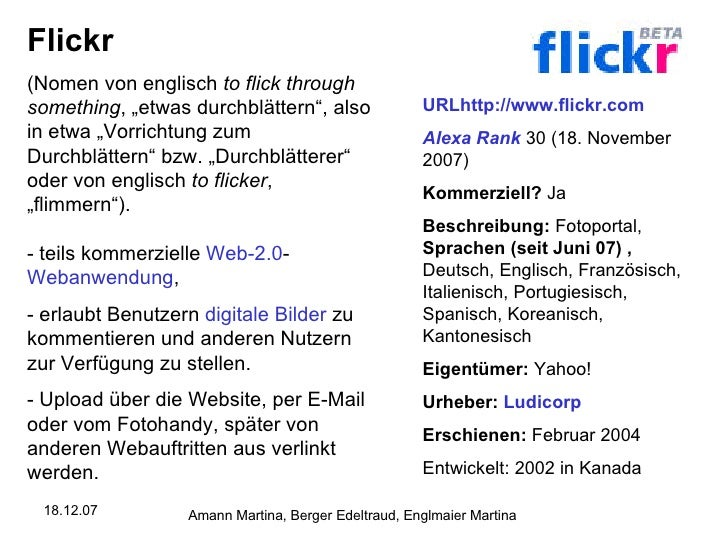 """Flickr (Nomen von englisch  to flick through something , """"etwas durchblättern"""", also in etwa """"Vorrichtung zum Durchblätter..."""