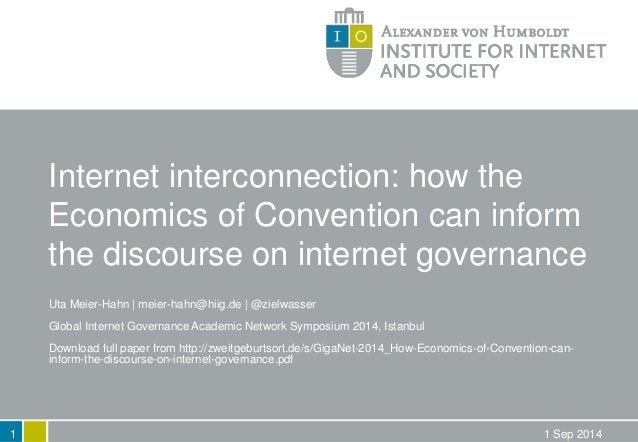 Internet interconnection: how the  Economics of Convention can inform  the discourse on internet governance  Uta Meier-Hah...