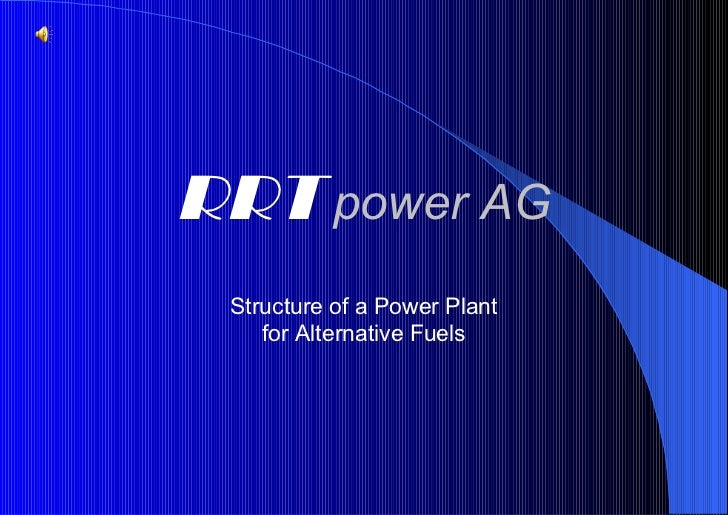 RRT   power AG Structure of a Power Plant for Alternative Fuels