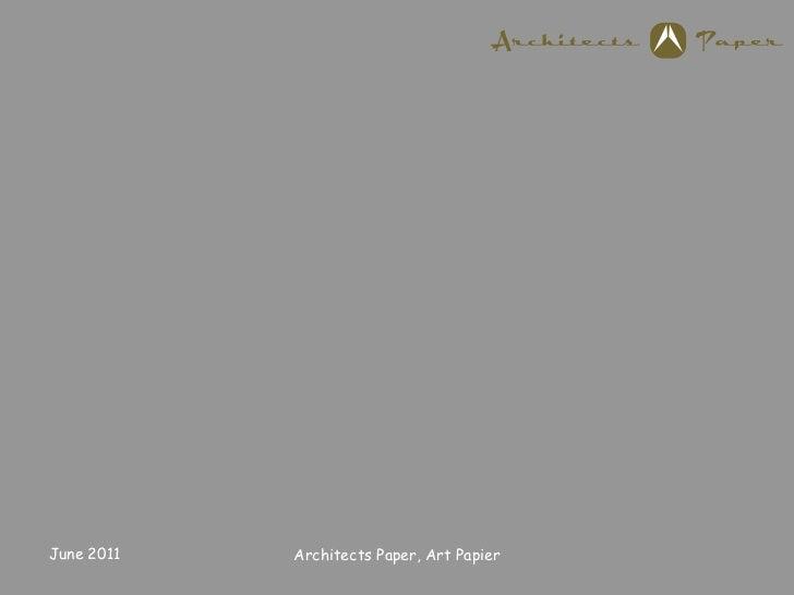 June 2011<br />Architects Paper, Art Papier<br />