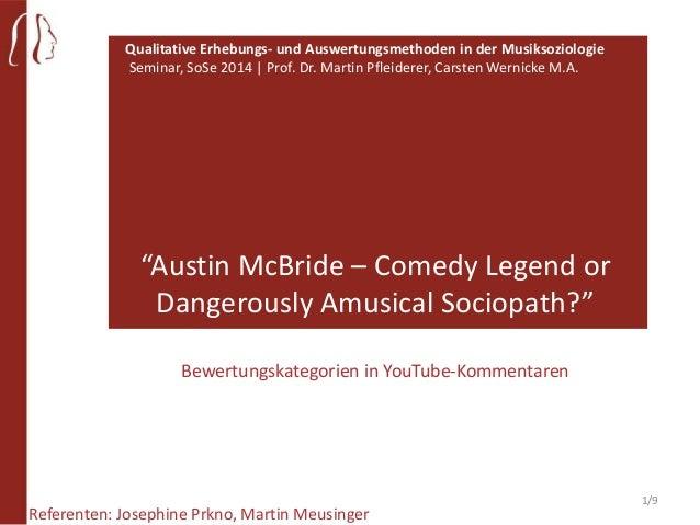 Qualitative Erhebungs- und Auswertungsmethoden in der Musiksoziologie Seminar, SoSe 2014   Prof. Dr. Martin Pfleiderer, Ca...