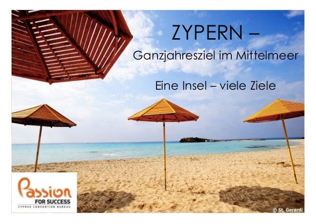 ZYPERN – Ganzjahresziel im Mittelmeer Eine Insel – viele Ziele